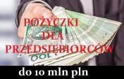 Pożyczki dla przedsiębiorców do 10 mln pln